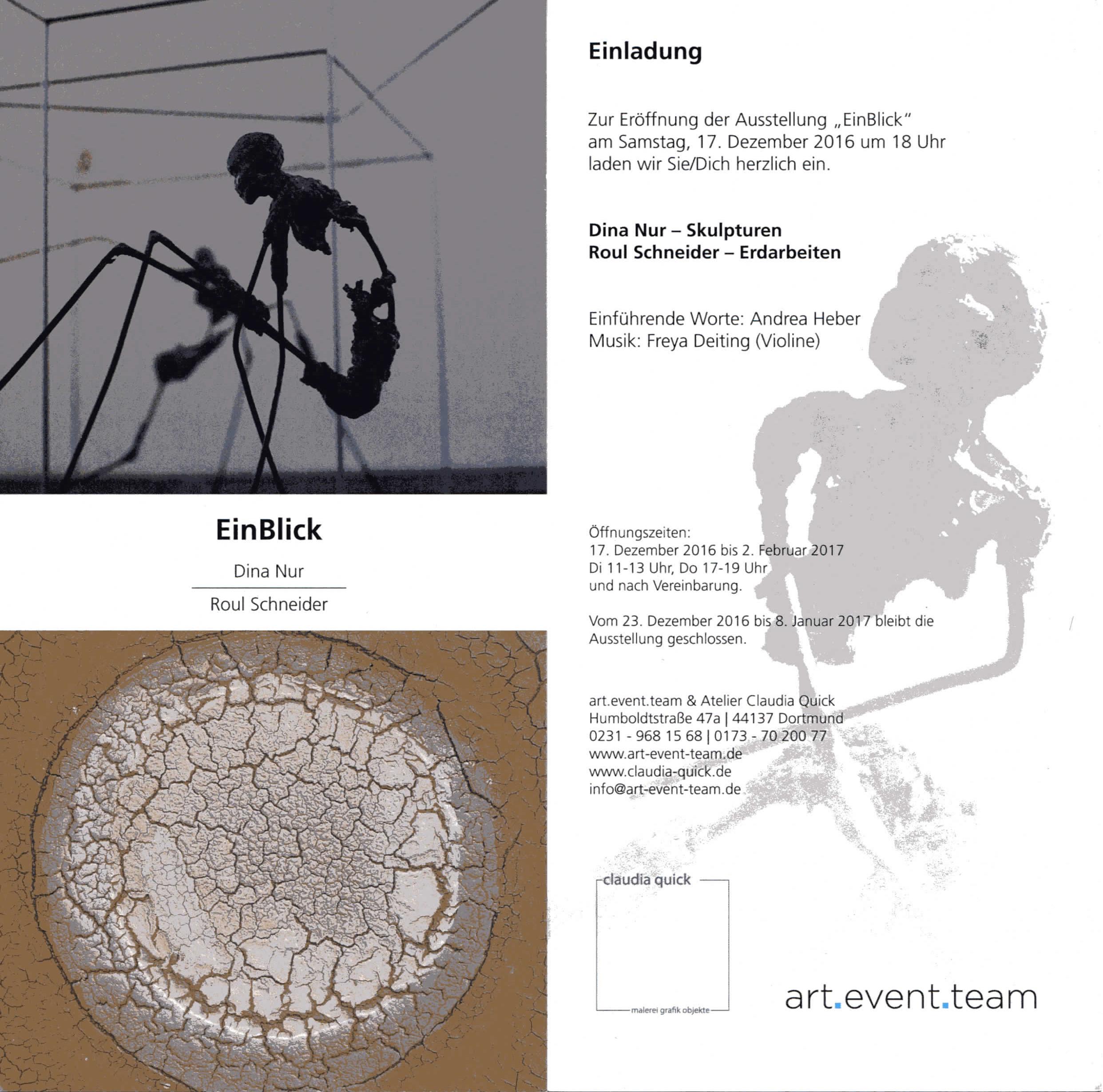 """""""EinBlick"""" 17.12.2016 - 02.02.2017 art.event.team•Humboldtstr.47a,44137 Dortmund"""